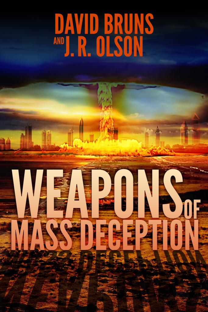 David Bruns & J.R. Olson, Weapons of Mass Deception