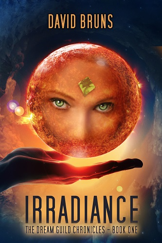 David Bruns, Irradiance—The Dream Guild Chronicles: Book 1