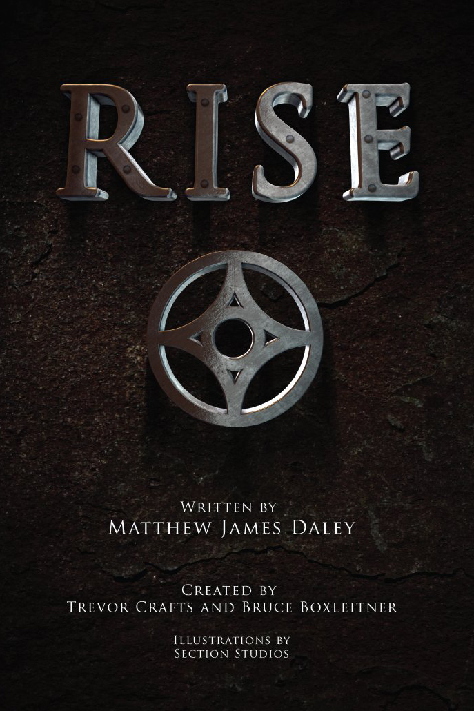 Matthew James Daley, Bruce Boxleitner, and Trevor Crafts, RISE: A Lantern City Illustrated Novel